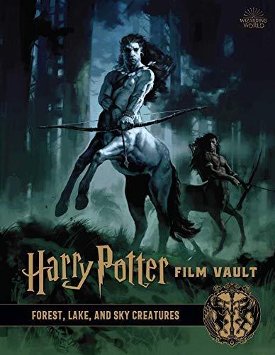 Harry Potter: Film Vault: Volume 1: Forest, Lake, and Sky Creatures (Harry Potter Film Vault) (English Edition)