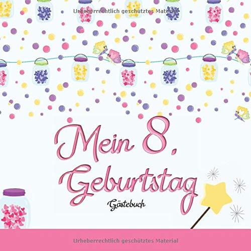 Mein 8. Geburtstag: Gästebuch I Deko Rosa I für 60 Gäste I Geschriebene Glückwünsche & die...