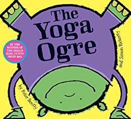 The Yoga Ogre by [Peter Bently, Simon Rickerty]
