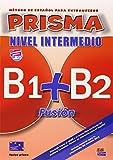 Prisma Fusión B1+B2 - L. del alumno + CD: Student Book + CD (Prisma Fusion)