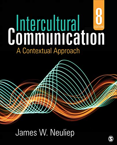 Compare Textbook Prices for Intercultural Communication: A Contextual Approach 8 Edition ISBN 9781544348704 by Neuliep, James W.