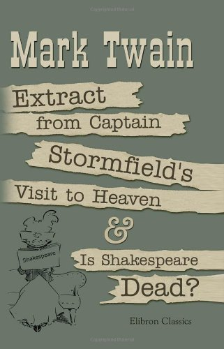 Extract from Captain Stormfield's Visit to Heaven and Is Shakespeare Dead?