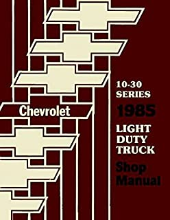 1985 CHEVROLET TRUCK & PICKUP REPAIR SHOP & SERVICE MANUAL INCLUDES: 4x2, 4x4, ½ ton, ¾ ton, 1 ton Trucks Blazer, Suburban, Motorhome Chassis, K5, K10, K20, K30, C10, C20, C30, G10, G20, G30, P10, P20 and P30