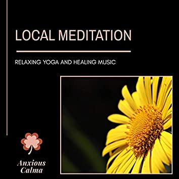 Local Meditation - Relaxing Yoga And Healing Music