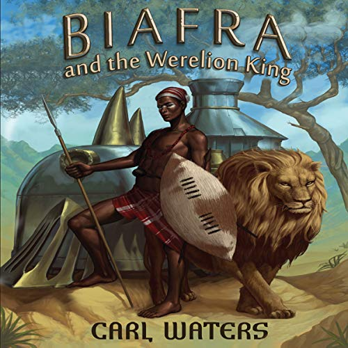 Biafra and the Werelion King audiobook cover art