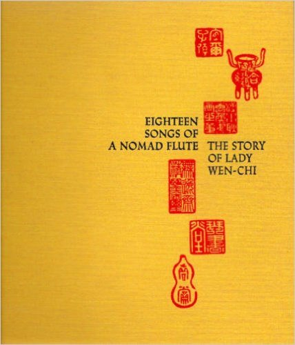 Eighteen Songs of a Nomad Flute: The Story of Lady Wen-Chi