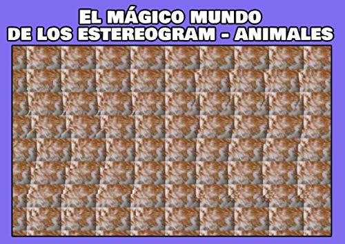El mágico mundo de los estereogramas - animales: volumen 2