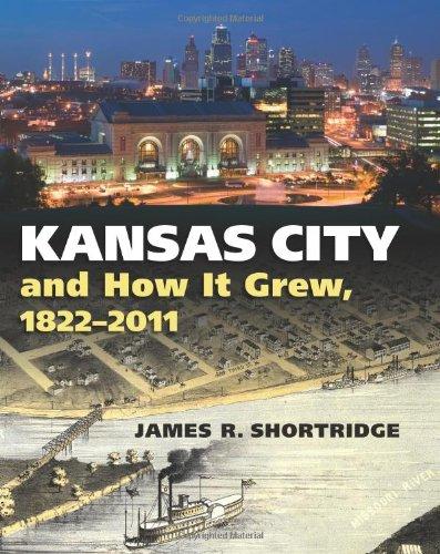 Kansas City and How It Grew, 1822-2011