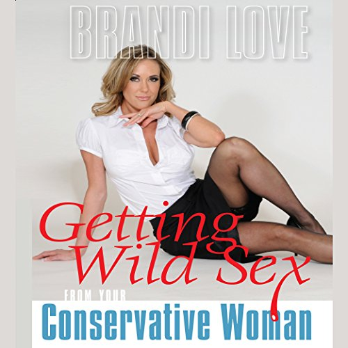 Getting Wild Sex from Your Conservative Woman audiobook cover art