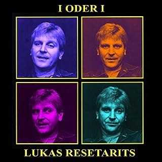 I oder I                   Autor:                                                                                                                                 Lukas Resetarits                               Sprecher:                                                                                                                                 Lukas Resetarits                      Spieldauer: 1 Std. und 33 Min.     4 Bewertungen     Gesamt 4,5