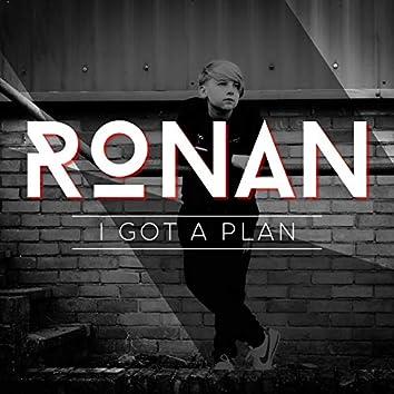 I Got A Plan