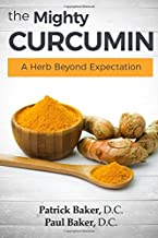 The Mighty Curcumin: A Herb Beyond Expectation