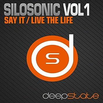 Silosonic, Vol.1: Say It / Live the Life