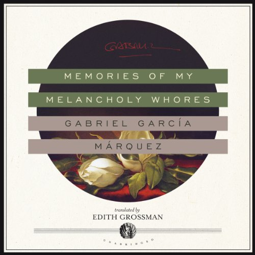 Memories of My Melancholy Whores                   Written by:                                                                                                                                 Gabriel García Márquez                               Narrated by:                                                                                                                                 Thom Rivera                      Length: 3 hrs and 5 mins     Not rated yet     Overall 0.0