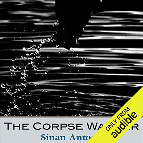 The Corpse Washer                   By:                                                                                                                                 Sinan Antoon                               Narrated by:                                                                                                                                 Fajer Al-Kaisi                      Length: 5 hrs and 52 mins     2 ratings     Overall 5.0