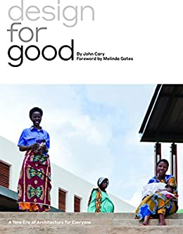Design for Good: A New Era of Architecture for Everyone by [John Cary]
