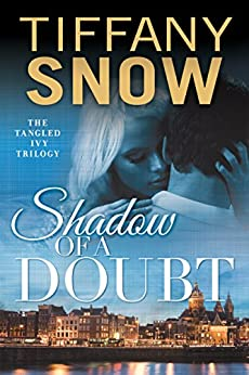 Shadow of a Doubt (Tangled Ivy Book 2) by [Tiffany Snow]