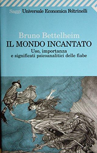 Il mondo incantato. Uso, importanza e significa... [Italian] 8807815818 Book Cover
