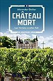 Château Mort: Luc Verlains zweiter Fall (Luc Verlain ermittelt)