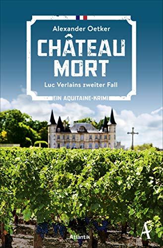 Château Mort: Luc Verlains zweiter Fall (Luc Verlain ermittelt, Band 2)