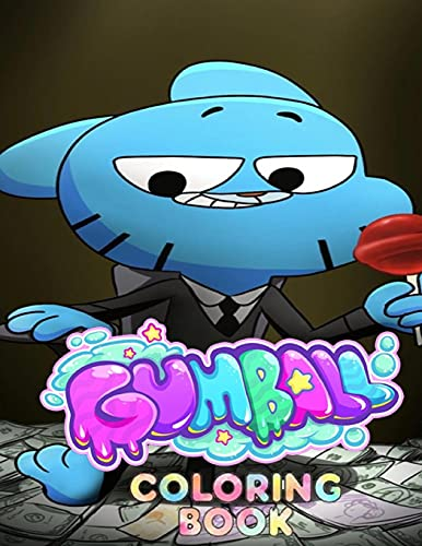 GUMBALL Coloring book: Coloring book for kids and adults + 100 HD Unique anime coloring book of GUMBALL AND DARWIN and others ... (High quality)