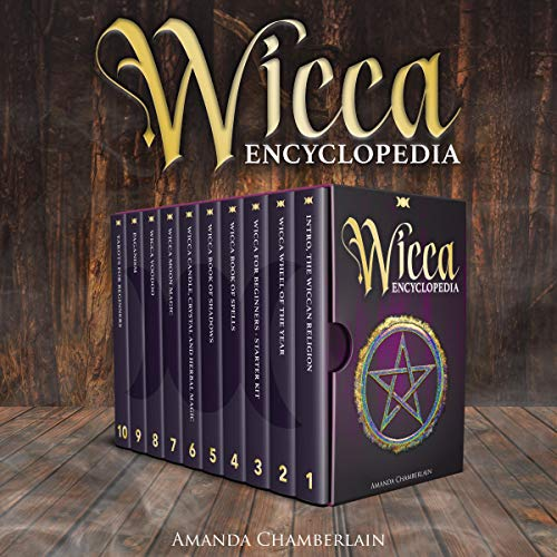 Wicca Encyclopedia: Candle, Herbal, Crystals' Magic, Advanced Books of Shadows & Spells, Medieval Moon Magic Rituals, Tarot Secrets, Wiccan Paganism and the Hidden Starter Kit of Esoteric Voodoo