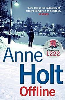 Offline (Hanne Wilhelmsen Series Book 9) by [Anne Holt]