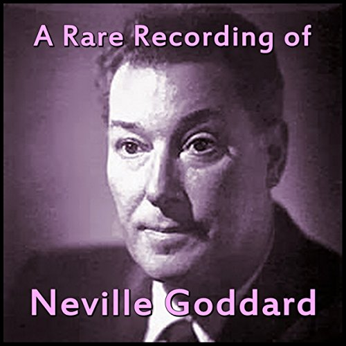 A Rare Recording of Neville Goddard audiobook cover art