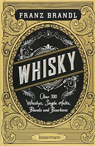 Whisky: Scotch, Irish, Single Malt, Blend, Bourbon, Tennessee und Rye