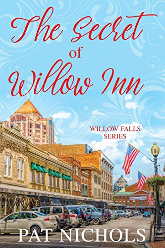 Book: The Secret of Willow Inn (Willow Falls Series) by Pat Nichols