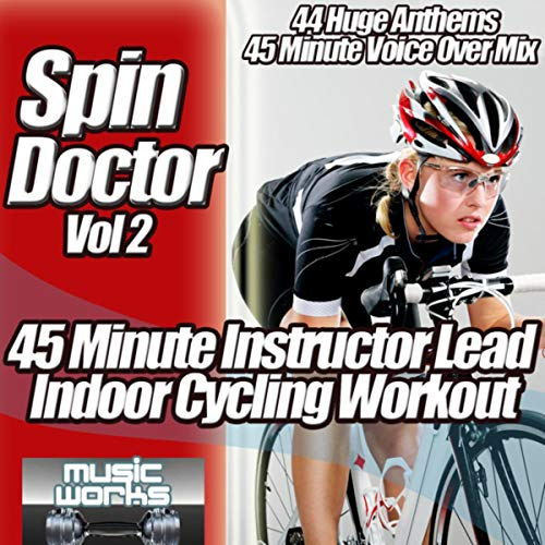 Spin Doctor, Vol. 2 - The Ultra Indoor Cycling Gym Workout Cycle Coach Voice Over Spinning to...