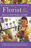 How to Open and Operate a Financially Successful Florist and Floral Business Both On-Line and Off (How to Open & Operate a ...) by Stephanie Beener (1-Apr-2008) Paperback