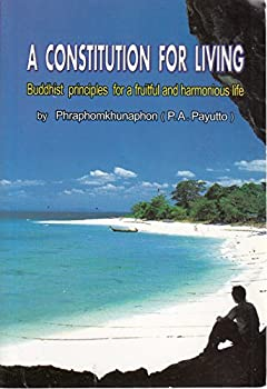 Paperback A constitution for living: Buddhist principles for a fruitful and harmonious life Book