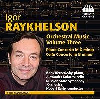 イゴーリ・レイヘルソン:管弦楽作品集 第3集(Igor Raykhelson: Orchestral Music volume Three)