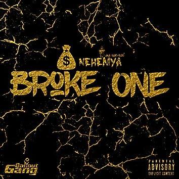 Broke One