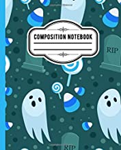 Halloween Composition Notebook: Halloween Wide Ruled 7.5 x 9.25 in 110 Pages Composition Book , halloween ghost sweets rip
