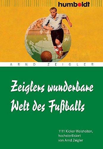 1111 Kicker-Weisheiten, hochsterilisiert von Arnd Zeigler