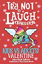 Try Not to Laugh Challenge Kids vs Adults! Valentine Joke Book Edition Valentine's Day Game Book: The Ultimate Rivalry Joke Book, Interactive Game for ... Mom & Dad, & Parents Valentine Gift Book