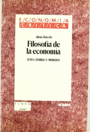 FILOSOFIA DE LA ECONOMIA LEYES MODELOS Y TEORIAS