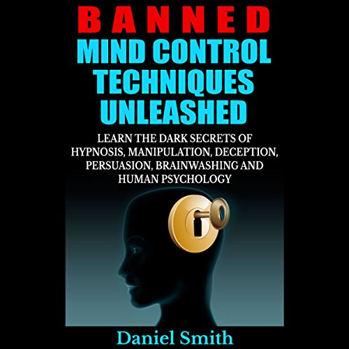 Banned Mind Control Techniques Unleashed audiobook cover art