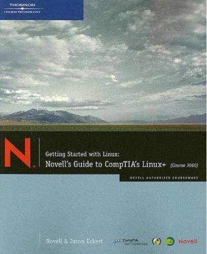 Getting Started with Linux: Novell's Guide to CompTIA's Linux+ (Course 3060)