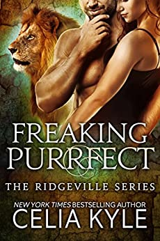 Freaking Purrfect (Paranormal Shapeshifter Romance) (Ridgeville Book 12) by [Celia Kyle]