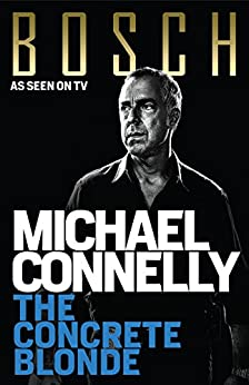 The Concrete Blonde (Harry Bosch Book 3) by [Michael Connelly]