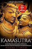 KAMASUTRA: il Libro Illustrato più Completo ed Esclusivo con 100 Posizioni e Giochi di Coppia per Principianti ed Esperti: Bonus Omaggio Video + Soundtrack!