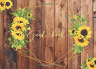 Guest Book: Rustic Sunflower Attendee Sign In Wedding Guestbook Keepsake for Well Wishes for Over 300 Guests: Includes Gift Log & Bonus Blank Memory Pages