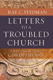 Letters to a Troubled Church: First and Second Corinthians