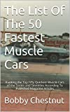 70 camaro book - The List Of The 50 Fastest Muscle Cars: Ranking the Top Fifty Quickest Muscle Cars of the Sixties and Seventies According To Published Magazine Articles