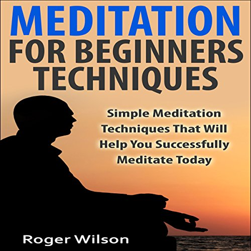 Meditation for Beginners Techniques audiobook cover art