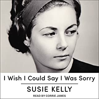 I Wish I Could Say I Was Sorry                   De :                                                                                                                                 Susie Kelly                               Lu par :                                                                                                                                 Corrie James                      Durée : 7 h et 53 min     Pas de notations     Global 0,0