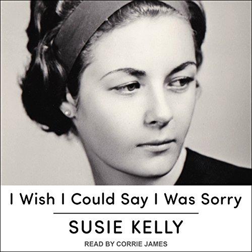 I Wish I Could Say I Was Sorry audiobook cover art